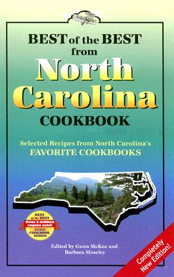 Best of the Best from North Carolina Cookbook By McKee, Gwen (EDT)/ Moseley, Barbara (EDT)